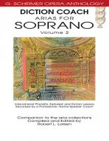 G. Schirmer Opera Anthology: Diction Coach Arias for Soprano Volume 2