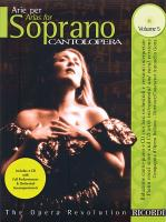 Cantolopera: Arias for Soprano Volume 5