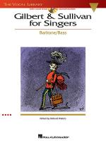 Gilbert & Sullivan for Singers: Baritone/Bass
